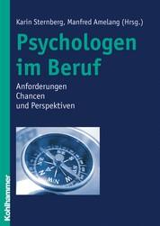 Psychologen im Beruf - Anforderungen, Chancen und Perspektiven