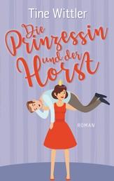 Die Prinzessin und der Horst - Roman