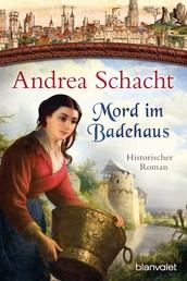 Mord im Badehaus - Historischer Roman