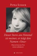 """Petra Schaub: Dieser Stern am Himmel ist meiner, er trägt den Namen """"Sina"""" ★★★★"""