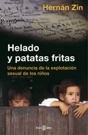 Hernán Zin: Helado y patatas fritas