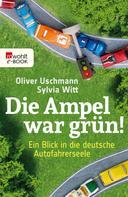 Oliver Uschmann: Die Ampel war grün! ★★★★