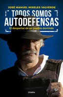 José Manuel Mireles Valverde: Todos somos autodefensas