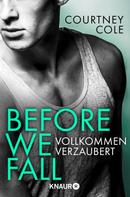 Courtney Cole: Before We Fall - Vollkommen verzaubert ★★★★