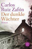 Carlos Ruiz Zafón: Der dunkle Wächter ★★★★