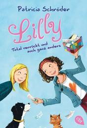 Lilly - Total verrückt und auch ganz anders - Band 1