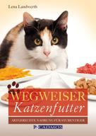 Lena Landwerth: Wegweiser Katzenfutter ★★★★★