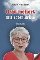 Anne Weinhart: Grau meliert mit roter Brille ★★★