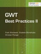 Frank Wisniewski: GWT Best Practices II