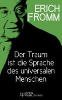 Erich Fromm: Der Traum ist die Sprache des universalen Menschen