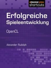 Erfolgreiche Spieleentwicklung - OpenCL