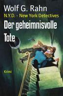 Wolf G. Rahn: Der geheimnisvolle Tote