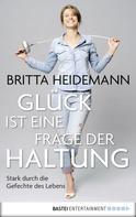 Britta Heidemann: Glück ist eine Frage der Haltung ★★★
