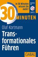 Olaf Kortmann: 30 Minuten Transformationales Führen ★★★
