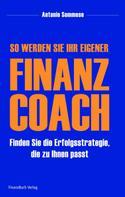 Antonio Sommese: So werden Sie Ihr eigener Finanzcoach