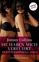 Jimmy Collins: Sie haben mich verführt - Die geile Reifeprüfung eines Jungen ★★★★