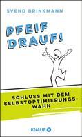 Svend Brinkmann: Pfeif drauf! ★★★★