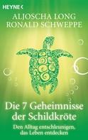 Aljoscha A. Schwarz: Die 7 Geheimnisse der Schildkröte ★★★★