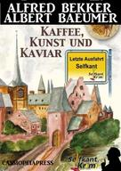 Alfred Bekker: Letzte Ausfahrt Selfkant - Kaffee, Kunst und Kaviar: Krimi