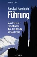 Gatt: Survival-Handbuch Führung