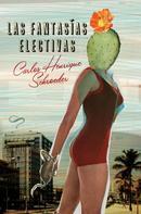 Carlos Henrique Schroeder: Las fantasías electivas