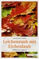 Andreas Giger: Leichenraub mit Eichenlaub ★★★★
