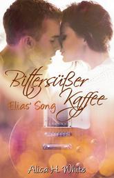 Bittersüßer Kaffee - Elias' Song