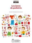 Edgar Hernando Rojas Soto: Lecciones de pediatría