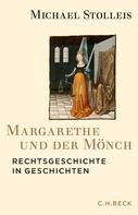 Michael Stolleis: Margarethe und der Mönch
