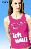 Johanna Driest: Ich will!