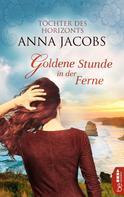 Anna Jacobs: Goldene Stunde in der Ferne ★★★★★
