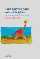 Francesc Torralba Roselló: Cien valores para una vida plena