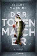 Stuart MacBride: Der Totenmacher ★★★