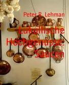 Peter R. Lehman: Lukullische Hochgenüsse: Saucen