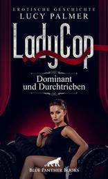 LadyCop | Erotische Kurzgeschichte - Sex, Leidenschaft, Erotik und Lust