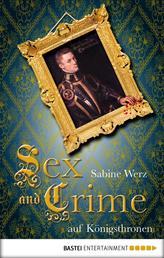 Sex and Crime auf Königsthronen