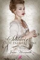 Jane Hormuth: Seducir a Lady Palmerstone