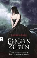 Lauren Kate: Engelszeiten - Vier unsterbliche Liebesgeschichten ★★★★