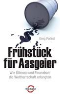 Greg Palast: Frühstück für Aasgeier ★★★★★