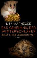 Lisa Warnecke: Das Geheimnis der Winterschläfer