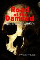 Birgit Raule: Road of the Damned