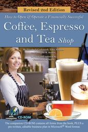 How to Open a Financially Successful Coffee, Espresso & Tea Shop - REVISED 2ND EDITION