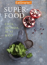 EatSmarter! Superfood - Chia, Quinoa, Acai & Co.