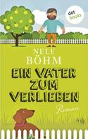 Nele Böhm: Ein Vater zum Verlieben ★★★★