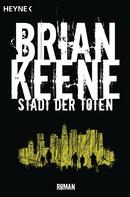 Brian Keene: Stadt der Toten ★★★