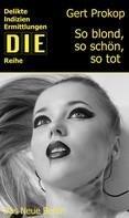 Gert Prokop: So blond, so schön, so tot ★★★★