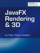 Kai Tödter: JavaFX Rendering & 3D