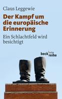 Claus Leggewie: Der Kampf um die europäische Erinnerung