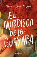 María Eugenia Mayobre: El mordisco de la guayaba