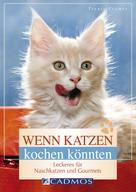 Traute Cramer: Wenn Katzen kochen könnten ★★★★